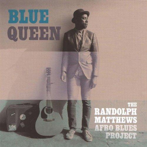 The Randolph Matthews Afro Blues Project - Blue Queen (2016)