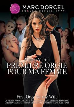 Manon Martin, Premiere Orgie Pour Ma Femme / Manon Martin: First Orgy For My Wife (2015) HD 720p